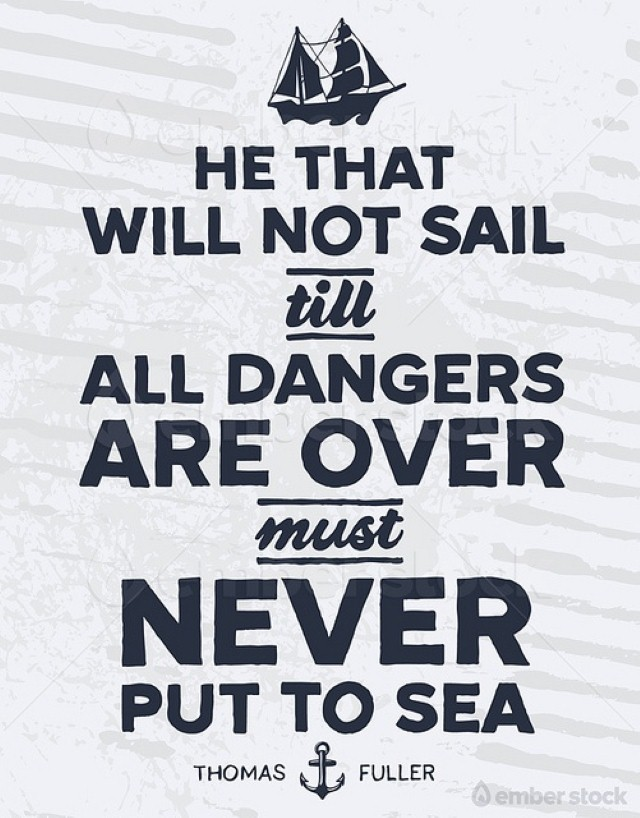 He that will not sail quote