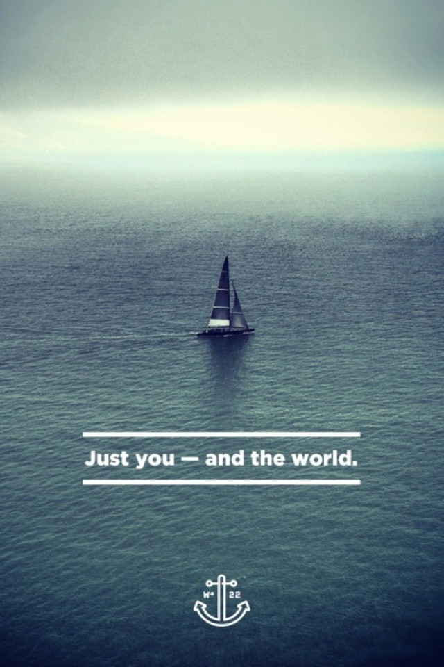 Just you and the world quote